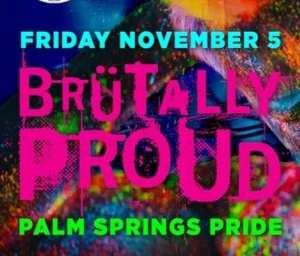 cover event Brutally Proud Palm Springs Pride