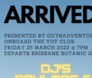 cover event ARRIVED-Presented by GuysAdventures. DJ Paul Mac & Jonny Seymour & Drag Race Super Star, Maxi Shield
